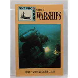 Keatts: Warships: Dive Into History Volume 1
