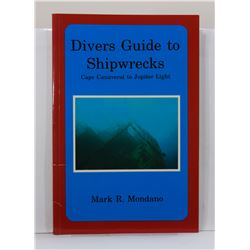 Mondano: Diver's Guide to Shipwrecks: Cape Canaveral to Jupiter Light