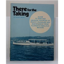 Moore: There for the Taking: Guide to New and Unusual Sources of Profit, Pleasure and Sustenance fro