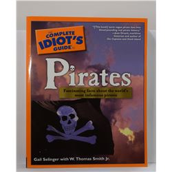 Selinger: The Complete Idiot's Guide to Pirates: Fascinating Facts about the World's Most Infamous P