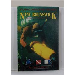 Barron: Atlantic Diver Guide Volume IV: New Brunswick Plus Atlantic Shipwreck List - 1955 to 1985
