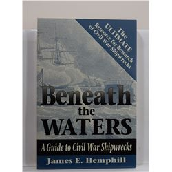 Hemphill: Beneath the Waters: A Guide to Civil War Shipwrecks