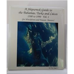 Jaggers: (Signed)  A Shipwreck Guide to the Bahamas, Turks and Caicos 1500 to 1990 Vol. 1