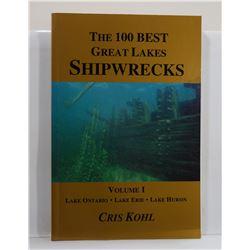 Kohl: The 100 Best Great Lakes Shipwrecks Volume I: Lake Onterio - Lake Erie - Lake Huron
