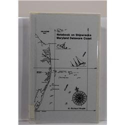 Moale: Notebook on Shipwrecks: Maryland Delaware Coast