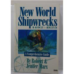 Marx: New World Shipwrecks 1492-1825: A Comprehensive Guide