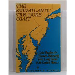 Voynick: The Mid-Atlantic Treasure Coast: Coin Beaches & Treasure Shipwrecks from Long Island to the