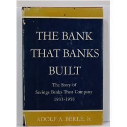 Berle: The Bank that Banks Built: The Story of Savings Banks Trust Company 1933-1958