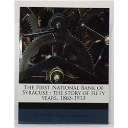 First National Bank of Syracuse: The First National Bank of Syracuse: The Story of Fifty Years, 1863