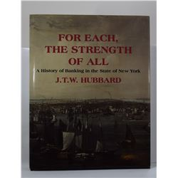 Hubbard: For Each, the Strength of All: A History of Banking in the State of New York