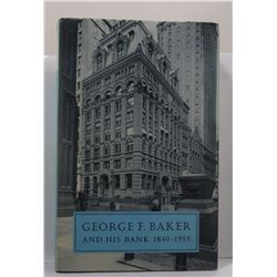 Logan: George F. Baker and His Bank 1840-1955: A Double Biography