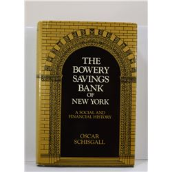 Schisgall: The Bowery Savings Bank of New York: A Social and Financial History