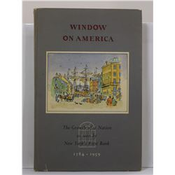 Streeter: Window on America: The Growth of a Nation as seen by New York's First Bank 1784-1959
