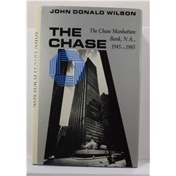 Wilson: The Chase: The Chase Manhatten Bank, N. A. 1945-1985