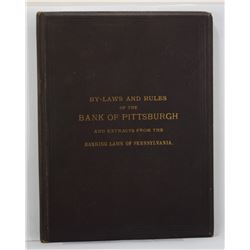 Bank of Pittsburgh: By-Laws and Rules of the Bank of Pittsburgh and Extracts from the Banking Laws o