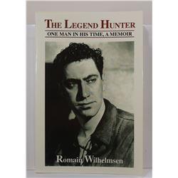 Wilhelmsen: The Legend Hunter: One Man in His Time, A Memoir