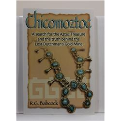 Babcock: Chicomoztoc: A Search for the Aztec Treasure and the Truth Behind the Lost Dutchman's Gold