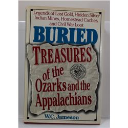 Jameson: Buried Treasures of the Ozarks and the Appalachains: Legends of Lost Gold, Hidden Silver, I