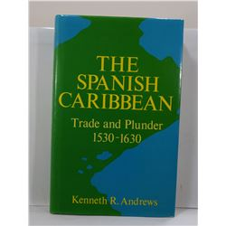 Andrews: The Spanish Caribbean: Trade and Plunder 1530-1630