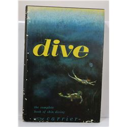 Carrier: Dive: The Complete Book of Skin Diving