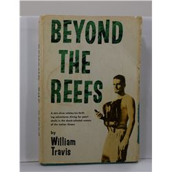 Travis: Beyond the Reefs: A Skin Diver Relates His Thrilling Adventures Diving for Pearl Shells in t