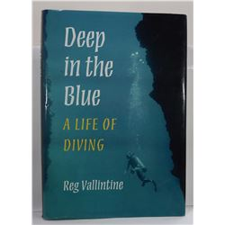 Vallintine: Deep in the Blue: A Life of Diving