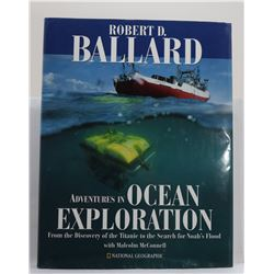 Ballard: Adventures in Ocean Exploration: From the Discovery of the Titanic to the Search for Noah's