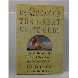Marx: In Quest of the Great White Gods: Contact Between the Old and New World from the Dawn of Histo