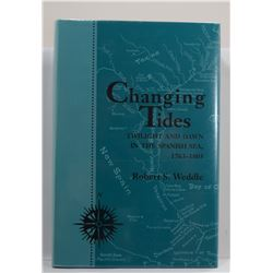 Weddle: Changing Tides: Twilight and Dawn in the Spanish Sea, 1763-1803