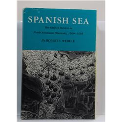 Weddle: Spanish Sea: The Gulf of Mexico in North American Discovery 1500-1685