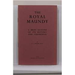 Ratcliffe: The Royal Maundy: A Brief Outline of its History and Ceremonial