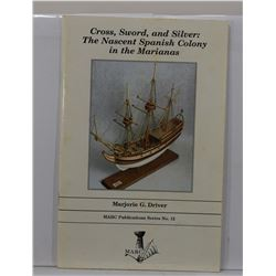 Driver: Cross, Sword, and Silver: The Nascent Spanish Colony in the Marianas