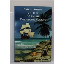 Wells: Small Arms of the Spanish Treasure Fleets