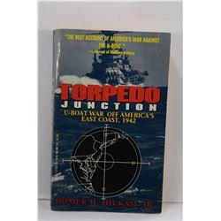 Hickam: Torpedo Junction: U-Boat War Off America's East Coast, 1942