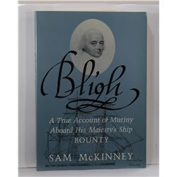 McKinney: Bligh: A True Account of Mutiny Aboard His Majesty's Ship Bounty