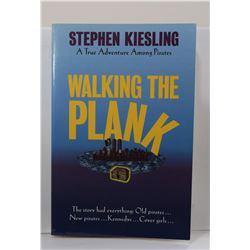 Kiesling: (Signed) Walking the Plank: A True Adventure Among Pirates