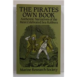 Marine Research Society: The Pirates Own Book: Authentic Narratives of the Most Celebrated Sea Robbe