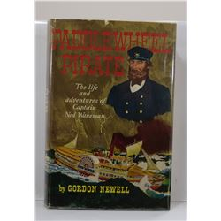 Newell: Paddlewheel Pirate: the Life and Adventures of Captain Ned Wakeman
