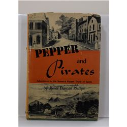 Phillips: Pepper and Pirates: Adventures in the Sumatra Pepper Trade of Salem
