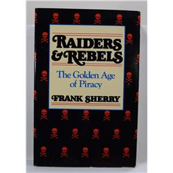 Sherry: Raiders and Rebels: The Golden Age of Piracy