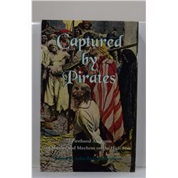 Stephens: (Signed) Captured by Pirates: 22 Firsthand Accounts of Murder and Mayhem on the High Seas