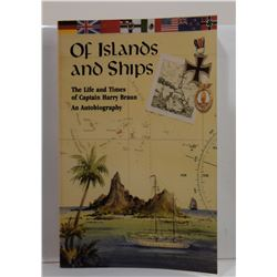 Braun: Of Islands and Ships: The Life and Times of Captain Harry Braun