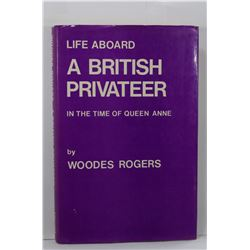 Rogers: Life Aboard a British Privateer in the Time of Queen Anne: Being a Journal of Captain Woodes