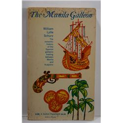 Schurz: The Manila Galleon: The Romantic History of the Spanish Galleons Trading Between Manila and