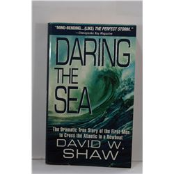 Shaw: Daring The Sea: The True Story of the First Men to Row Across the Atlantic Ocean