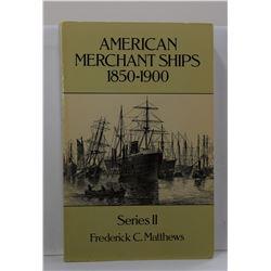 Matthews: American Merchant Ships 1850-1900: Series II