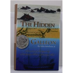 Amrhein: (Signed) The Hidden Galleon: The True Story of a Lost Spanish Ship and the Legendary Wild H