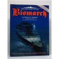Ballard: The Discovery of the Bismarck: Germany's Greatest Battleship Surrenders Her Secrets