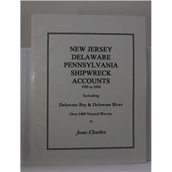 Charles: (Signed) New Jersey, Delaware, Pennsylvania Shipwreck Accounts 1705 to 1950