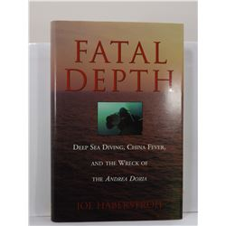 Haberstroh: Fatal Depth: Deep Sea Diving, China Fever, and the Wreck of the Andrea Doria